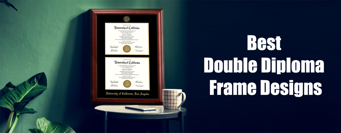 The Best Double Diploma Frame Designs for Your Dual Degrees