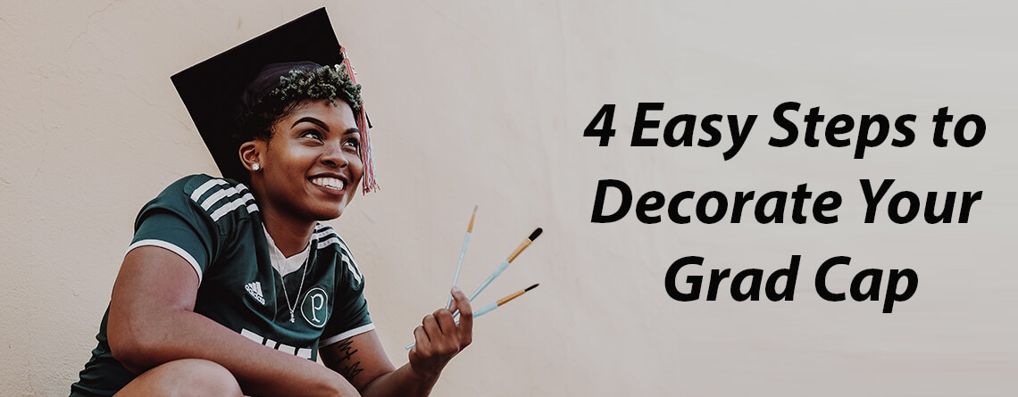 4 Easy Steps to Decorate Your Grad Cap