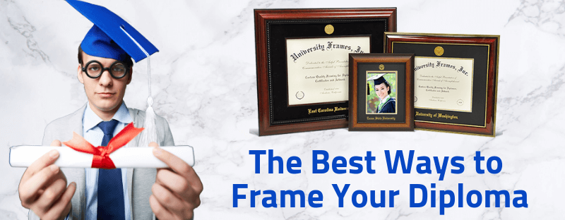 The Best Ways to Frame Your Diploma