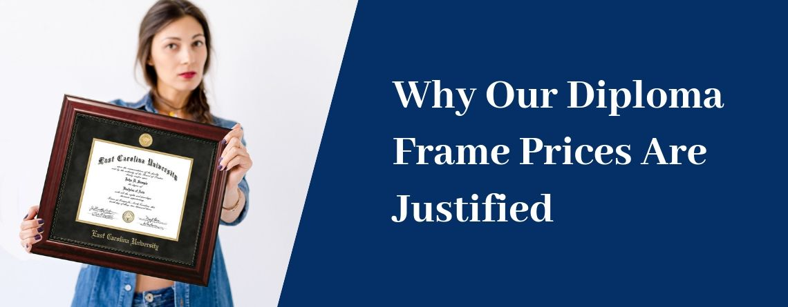 University Frames Inc.: Why Our Diploma Frame Prices Are Justified