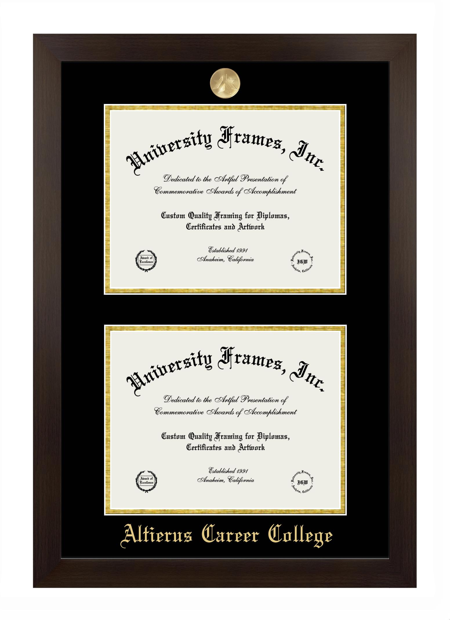 """Altierus Career College Altierus Career College Double Degree (Stacked) Frame in Manhattan Espresso with Black & Gold Mats for DOCUMENT: 8 1/2""""H X 11""""W  , DOCUMENT: 8 1/2""""H X 11""""W"""